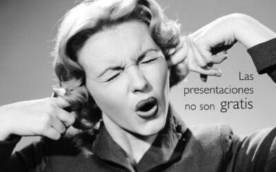 Las presentaciones no son gratis